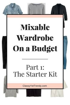 """The """"Create a Mixable Wardrobe On a Budget"""" Series Learn how to create a classic wardrobe within your budget! Updated July 2016! What is a """"Mixable Wardrobe""""? It's interchangeable pieces that can be mixed with each other to create many outfits, also known as a Capsule Wardrobe. Do you want to create a mixable wardrobe …"""