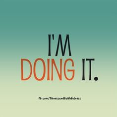 I'm DOING it! Are YOU doing it?