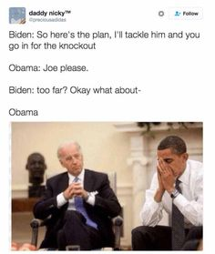 A roundup of the best memes showing Barack Obama and Joe Biden's imagined conversations about pranking Donald Trump.: Here's the Plan