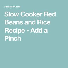 Slow Cooker Red Beans and Rice Recipe - Add a Pinch