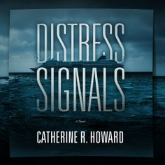 Distress Signals   Catherine Ryan Howard   9781504757522   NetGalley