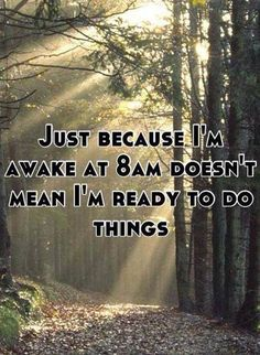 Picture quote about my morning personality! LOL!
