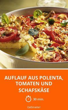 Auflauf aus Polenta, Tomaten und Schafskäse - smarter - Zeit: 30 Min. | eatsmarter.de