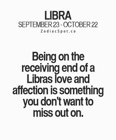 Don't want to miss out on the libra love and affection Libra And Pisces, Libra Zodiac Facts, Libra Traits, Libra Quotes, Libra Horoscope, Zodiac Signs, Horoscopes, Quotes Quotes, Libra Personality