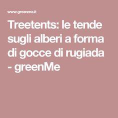 Treetents: le tende sugli alberi a forma di gocce di rugiada - greenMe