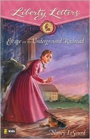 """Liberty Letters Series - Historical fiction for ages 9-12 """"Escape on the Underground Railroad"""""""