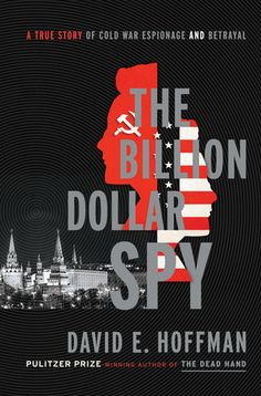 From the Pulitzer Prize-winning author of The Dead Hand comes the riveting story of the CIA's most valuable spy in the Soviet Union and an evocative portrait of the agency's Moscow station, an outpost of daring espionage in the last years of the Cold War.  The Billion Dollar Spy is on sale July 7, 2015