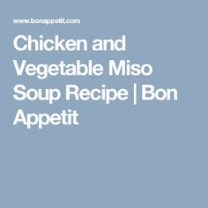 Chicken and Vegetable Miso Soup Recipe | Bon Appetit