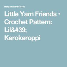 Little Yarn Friends • Crochet Pattern: Lil' Kerokeroppi