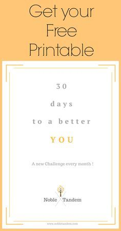 Making changes in his life is not necessarily easy task, especially when trying to create new lifestyle habits. Get your free printable here: http://www.nobletandem.com/30-days-to-a-better-you-challenge/