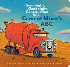 EBook Cement Mixer's ABC: Goodnight, Goodnight, Construction Site (Alphabet Book for Kids, Board Books for Toddlers, Preschool Concept Book) Author Sherri Duskey Rinker and Ethan Long Best Children Books, Toddler Books, Childrens Books, Goodnight Goodnight Construction Site, Teaching Kids, Kids Learning, Christmas Books For Kids, Children's Choice
