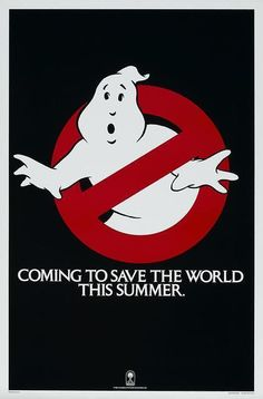 I ain't afraid of no ghost!  Original teaser poster for Ghostbusters, 1984