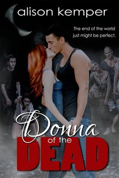 Donna of the Dead - a great YA read, keeps you interested from beginning to end, and it's funny too!  By Alison Kemper