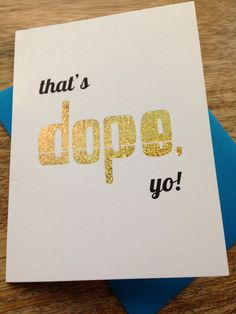That's Dope Yo Gold Foil Printed Card by kissandpunch on Etsy, $4.95 Gold Foil Print, Company Logo, Printed, Paper, Unique Jewelry, Handmade Gifts, Cards, Etsy, Kid Craft Gifts