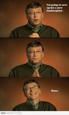 Oh Bill Gates,
