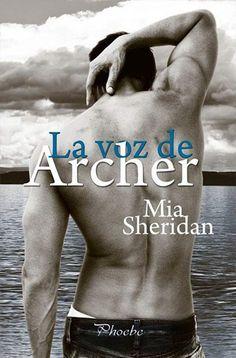 La voz de Archer de Mia Sheridan Sinopsis: Cuando Bree Prescott llega a Pelion, un pequeño pueblo en el condado de Maine, anhela contra toda esperanza que ese sea el lugar donde finalmente p…