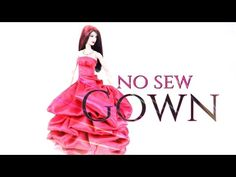How to Make a Doll No Sew Gown - Doll Crafts - YouTube