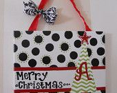 Gift Ideas! Can make with fabric and ribbon instead of painting canvas