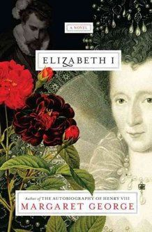 Elizabeth I by Margaret George (historical fiction, recommended by NPR)