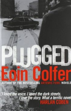 Plugged | Eoin Colfer | 2012