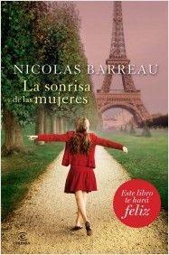 La sonrisa de las mujeres  Nicolas Barreau  Recién culmine esta hermosa lectura y solo puedo decir que la inice y concluyo con una sonrisa... especial, la adore