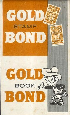 Gold Bond stamps we collected from the IGA and when the book or books were full, we would choose a gift.