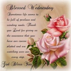 Blessed wednesday, God Bless You good morning wednesday wednesday quotes happy wednesday good morning wednesday happy wednesday quotes wednesday blessings Wednesday Morning Greetings, Wednesday Morning Quotes, Morning Greetings Quotes, Good Morning Quotes, Night Quotes, Morning Messages, Saturday Morning, Holy Wednesday, Wednesday Prayer