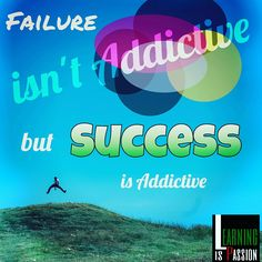 FAILURE |Addictive|success