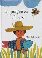 De Jongen en de vis http://www.bruna.nl/boeken/de-jongen-en-de-vis-9789055797776