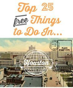 Traveling to Houston, TX?  Don't spend a ton of money when there are plenty of things you can do for free!