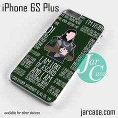 Loki Quotes Phone case for iPhone 6S Plus and other iPhone devices