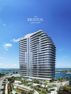 The official website of The Bristol Palm Beach, a luxury waterfront condominium with unobstructed views of the Intracoastal Waterway. Palm Beach Island, Glass Facades, Island Life, Condominium, Bristol, Luxury Homes, Skyscraper, Exterior, Beach Club
