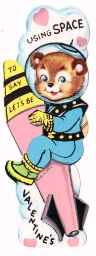 TEDDY BEAR SPACE ASTRONAUT ON ROCKET SHIP - BE YOUR VALENTINE / VINTAGE CARD