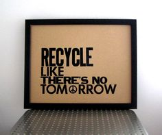 RECYCLE like there's no tommorrow