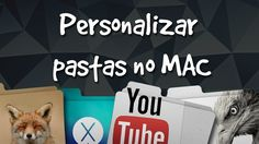 Personalizar Pastas no Mac! (Folders Factory)