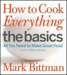 How to Cook Everything, The Basics: All You Need to Make Great Food—with 1,000 Photos by Mark Bittman via NPR.  I am a baker, not a cook. There is a noticeable difference, just ask my roommate lol