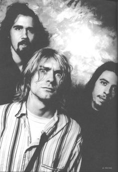 Nirvana,best band ever in my opinion. 'Nuff said.