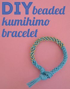 {DIY} Beaded Cord Bracelet - Kumihimo - looks hard but comes out so so pretty!