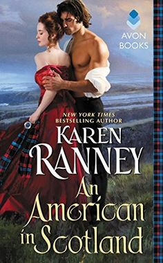 AN AMERICAN IN SCOTLAND – On sale February 2016 About the book – New York Times bestselling author Karen Ranney returns with the third heart-stirring novel in her latest series, a t… New Books, Books To Read, Historical Romance Novels, Bestselling Author, The Book, Scotland, Reading, American, Fake Identity