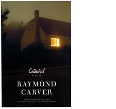 Cathedral by Raymond Carver. Cover design by Peter Buchanan-Smith, Josef Reyes. Photography by Todd Hido.