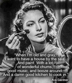 Ava Gardner quote...