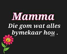 Afrikaans, Creative Cards, Parenting, Sayings, Lyrics, Childcare, Quotations, Idioms, Quote