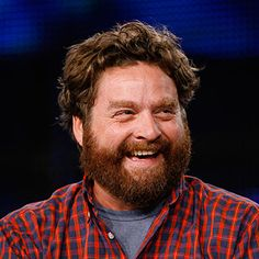 Zach Galifianakis - this guy is hilarious in the hangover
