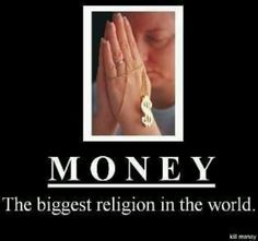 """""""FOR THE LOVE OF MONEY is the root of all kinds of evil. And some people, craving money, have WANDERED from the true faith and PIERCED themselves with many sorrows,"""" 1 Tim. 6:10."""