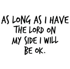 Yup! :) he is my refuge and he is my strength