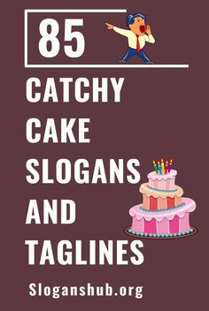 85 Catchy Cake Slogans And Taglines Cake Shop Names Cake
