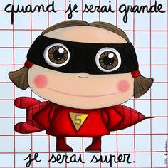 """Tableau d'Isabelle Kessedjian """"Quand je serai grande, je serai super"""" - Le Coin des Créateurs"""