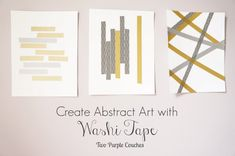 Love easy diy art like this! Make abstract art with washi tape! #washitape #diyart #artprojects www.twopurplecouches.com