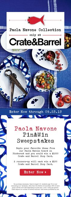 Enter the Paola Navone Pin sweepstakes and you could win a $1000 Crate and Barrel Shop Card! Now through September 23