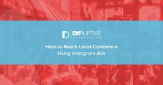 How to Reach Local Customers with Instagram Ads
